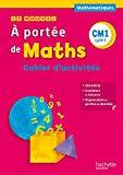 Mathématiques CM1 A portée de maths : Cahier d'activités