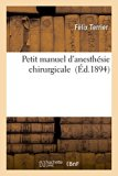 Petit Manuel D'Anesthesie Chirurgicale (French Edition)