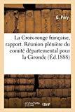 La Croix-Rouge Française, Rapport. Réunion Plénière Du Comité Départemental Pour La Gironde ...