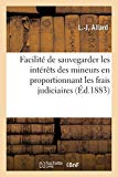 Facilité de Sauvegarder Les Intérèts Des Mineurs En Proportionnant Les Frais Judiciaires (Fr...