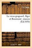 Le Vieux Grognard, Alger Et Bourmont: Stances (Litterature) (French Edition)