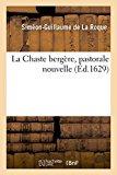 La Chaste Bergere, Pastorale Nouvelle (Litterature) (French Edition)