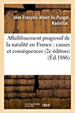 Affaiblissement Progressif de La Natalite En France: Ses Causes Et Ses Consequences 2e Editi...