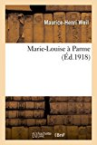 Marie-Louise a Parme (Histoire) (French Edition)