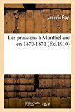 Les Prussiens a Montbeliard En 1870-1871 (Histoire) (French Edition)