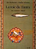 La Voie du tantra : Art, Science, rituels