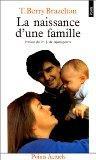 La naissance d'une famille, ou, Comment se tissent les liens