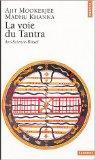 La Voie du Tantra: Art, Science, Rituel