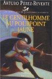 Les aventures du capitaine Alatriste, Tome 4 (French Edition)