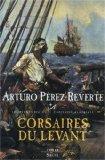 Capitaine Alatriste T.6 - Corsaires du Levant (French Edition)