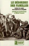 Le Desordre des familles: Lettres de cachet des Archives de la Bastille au XVIIIe siecle (Co...