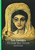 Decouverte Gallimard: Les momies : Un voyage dans l'eternite