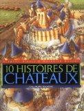 10 histoires de chteaux (French Edition)