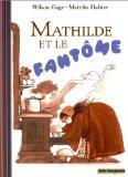Mathilde et le Fantme