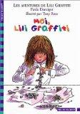 Les Aventures de Lili Graffiti, tome 9 : Moi, Lili Graffiti