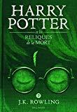 Harry Potter, VII : Harry Potter et les Reliques de la Mort - grand format [ Harry Potter an...