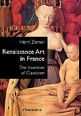 Renaissance Art in France The Invention of Classicism