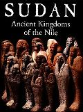 Sudan Ancient Kingdoms of the Nile