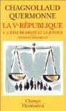 La cinquime Rpublique, tome 4 : L'tat de droit et la justice