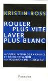 Rouler plus vite, laver plus blanc (French Edition)