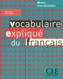 Vocabulaire Explique Du Francais Textbook (Intermediate/Advanced) (French Edition)