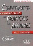 Communication Progressive du Francais des Affaires: Corriges (French Edition)