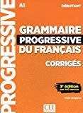 Grammaire progressive du francais - Nouvelle edition: Corriges debutant (French Edition)