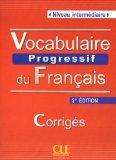 Vocabulaire Progressif du Francais - Nouvelle Edition: Corriges (Niveau Intermediaire) (Fren...