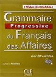 Grammaire progressive du francais des affaires avec 350 exercises - niveau intermediaire (Fr...