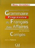 Grammaire Progressivedu Francais Des Affaires: Corriges (French Edition)