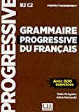Grammaire progressive du francais - Niveau perfectionnement - Livre - 600 exercices - Nouvel...