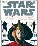 Star Wars, pisode 1 : Tout sur La Menace fantme, personnages, cratures, drodes (French Edition)