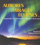 Aurores, mirages, clipses... Comprendre les phnomnes optiques de la nature