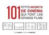 101 petit secrets de cinma qui font les grands films