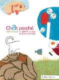 Chat perch : Petit ouvrage de grand coloriage