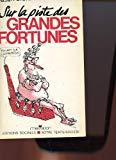 Sur la piste des grandes fortunes (Notre temps/société) (French Edition)