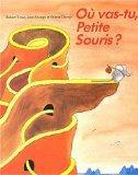 Ou Vas-Tu Petite Souris ? (French Edition)