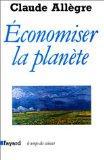 Economiser la planete (Le Temps des sciences) (French Edition)