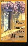 Pour entrer chez Marthe (French Edition)
