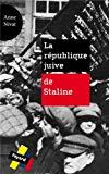 La Republique juive de Staline (French Edition)