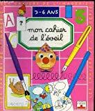 Mon cahier de l'éveil : 3 - 6 ans