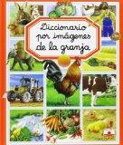 Diccionario por imagenes de la granja/ Picture Dictionary of the Farm (Diccionario Por Image...
