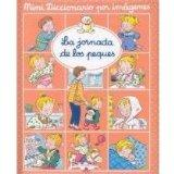 La jornada de los peques/ The Day of the Little Ones (Mini Diccionario Por Imagenes/ Mini Pi...