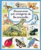 Diccionario por imagenes de los animales / Picture Dictionary of Animals (Spanish Edition)