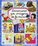 Diccionario por imagenes de la musica/ Picture Dictionary of Music (Diccionario Por Imagenes...