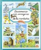 Diccionario por imagenes de la montana/ Picture Dictionary of the Mountains (Diccionario Por...