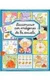 Diccionario por imagenes de la escuela/ Picture Dictionary of the School (Diccionario Por Im...