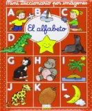 El alfabeto/ The Alphabet (Mini Diccionario Por Imagenes/ Mini Images Dictionary) (Spanish E...