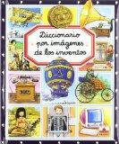 Diccionario por imagenes de los inventos/ Picture Dictionary of Inventions (Diccionario Por ...