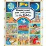 Diccionario por imagenes de la biblia/ The Bible Picture Dictionary (Spanish Edition)